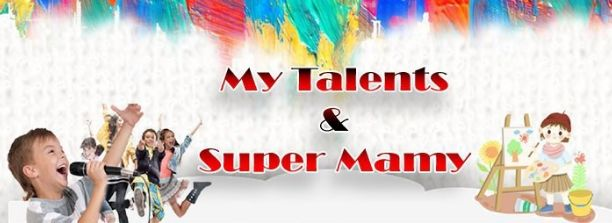 My Talents & Super Mamy